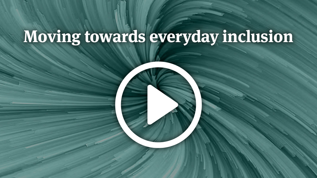Moving towards everyday inclusion