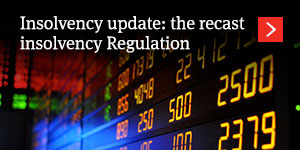 Insolvency update: The Recast Insolvency Regulation