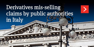 Derivatives mis-selling claims by public authorities in Italy