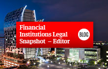 Financial Institutions Legal Snapshot blog