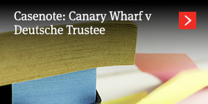 Canary Wharf v Deutsche Trustee
