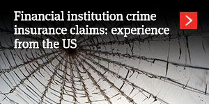 Financial Institution Crime Insurance Claims: Experience from the US