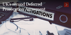 UK's second Deferred Prosecution Agreement