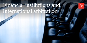 Financial institutions and internation arbitration
