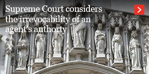 Supreme Court considers the irrevocability of an agent's authority
