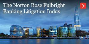 The Norton Rose Fulbright Banking Litigation Index