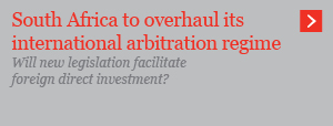 South Africa to overhaul its international arbitration regime