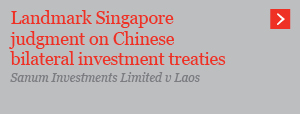 Landmark Singapore judgment on Chinese bilateral investment treaties