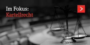 Im Fokus: Kartellrecht