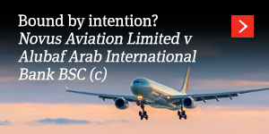 Bound by intention? Novus Aviation Limited v Alubaf Arab International Bank BSC (c)