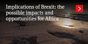 Implications of Brexit: the possible impacts and opportunities for Africa