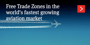 Free Trade Zones in the world's fastest growing aviation market – lessor and lender considerations