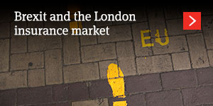 Insurance focus - July 2016 - Brexit and the London insurance market