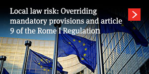 Local Law Risk: Overriding mandatory provisions and Article 9 of the Rome I Regulation