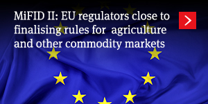 MiFID II: EU regulators close to finalising rules for agriculture and other commodity markets