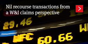 Nil recourse transactions from a W&I claims perspective