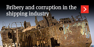 Bribery and corruption in the shipping industry
