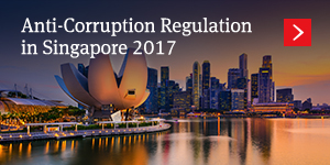 Anti-Corruption Regulation in Singapore 2017