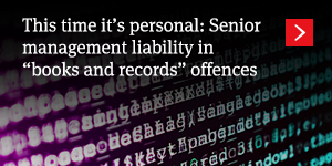 "This time it's personal: Senior management liability in ""books and records"" offences"