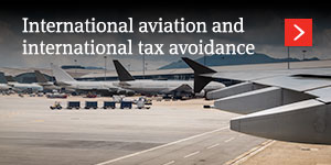 International aviation and international tax avoidance – rule changes to watch for
