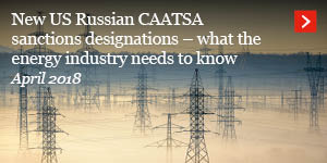 New US Russian CAATSA sanctions designations – what the energy industry needs to know