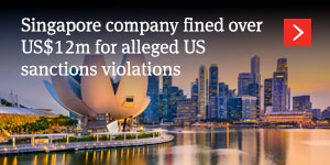 Singapore company fined over US$12m for alleged US sanctions violations