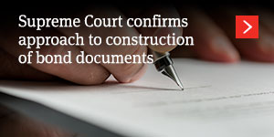 Supreme Court confirms approach to construction of bond documents