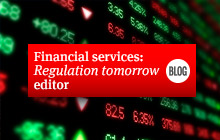 Financial services Regulation tomorrow - editor