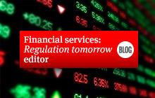 Financial services Regulation tomorrow - editor