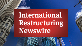 International Restructuring Newswire