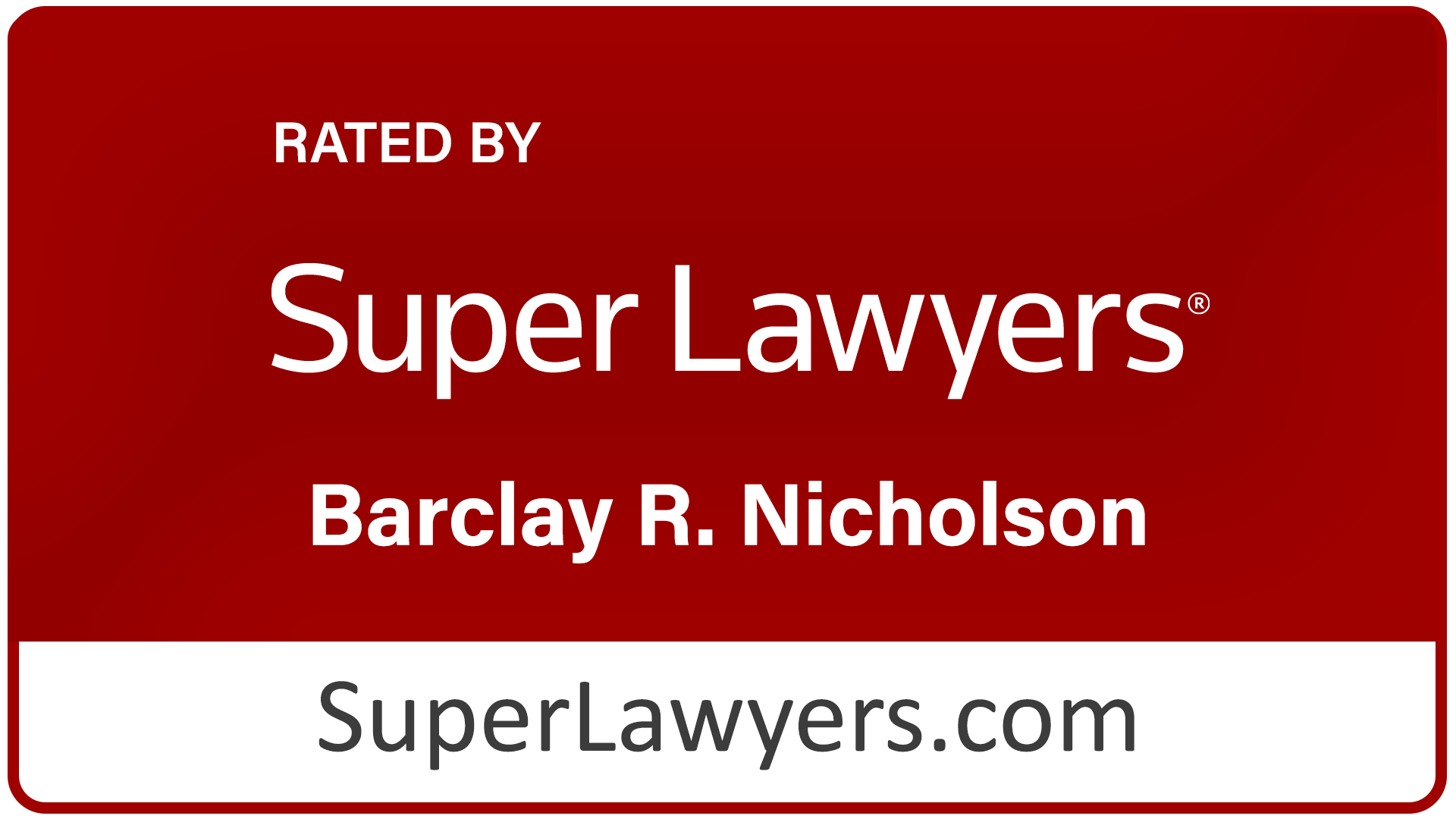 Super Lawyers: Barclay R. Nicholson
